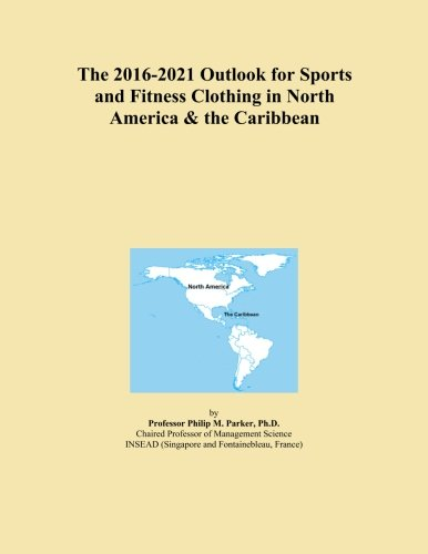the-2016-2021-outlook-for-sports-and-fitness-clothing-in-north-america-the-caribbean