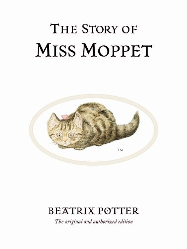 The Story of Miss Moppet (Beatrix Potter Originals)