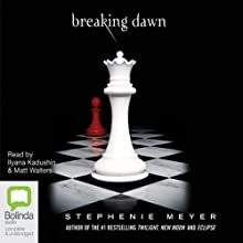 Breaking Dawn: The Twilight Saga, Book 4 Audiobook by Stephenie Meyer Narrated by Ilyana Kadushin