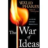 The War of Ideas: Jihadism against Democracy ~ Walid Phares