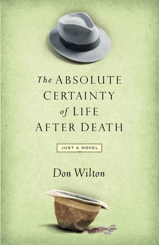 Absolute Certainty of Life After Death by Donald J. Wilton (2007-09-23)