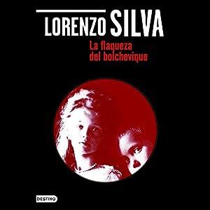 La flaqueza del bolchevique [The Weakness of the Bolshevik] Audiobook