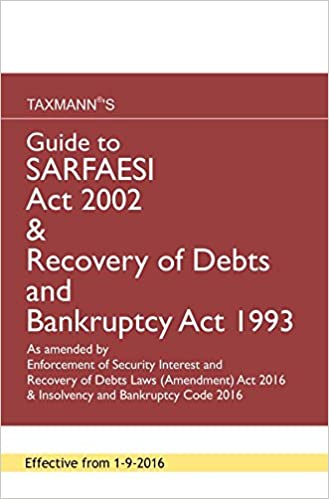 Guide to SARFAESI Act 2002 & Recovery of Debts and Bankruptcy Act 1993 (September 2016 Edition)