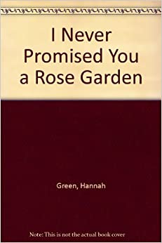 I never promised you a rose garden hannah green amazon - Never promised you a rose garden ...