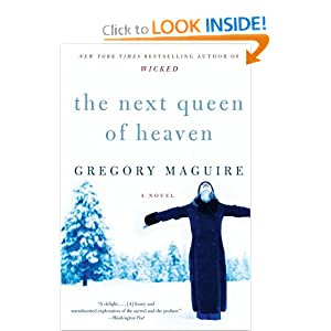 The Next Queen of Heaven: A Novel Gregory Maguire