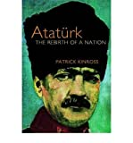 img - for [(Ataturk: The Rebirth of a Nation)] [Author: Baron Patrick Balfour Kinross] published on (November, 2001) book / textbook / text book