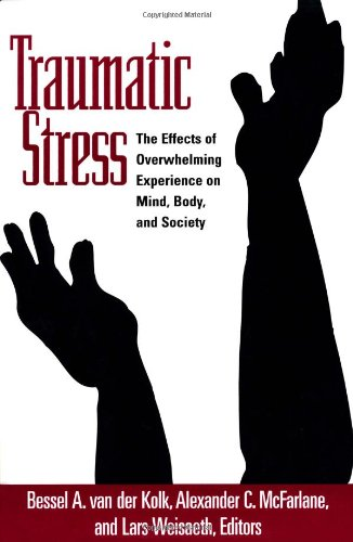 Traumatic Stress: The Effects of Overwhelming Experience...