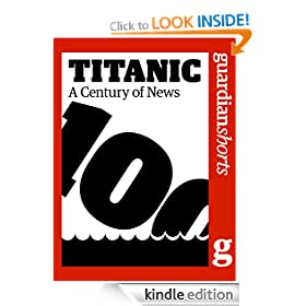 Titanic: A century of news (Guardian Shorts)