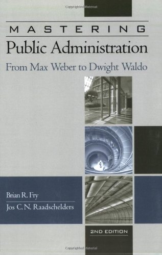 Mastering Public Administration: From Max Weber to Dwight...