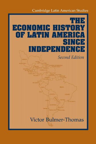 The Economic History of Latin America since Independence...