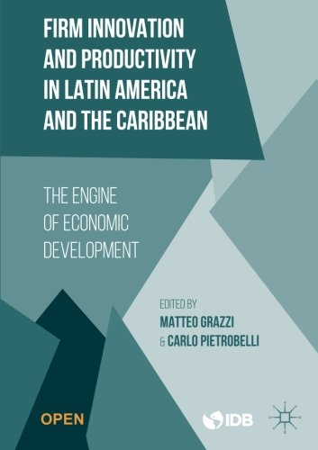 firm-innovation-and-productivity-in-latin-america-and-the-caribbean-the-engine-of-economic-developme