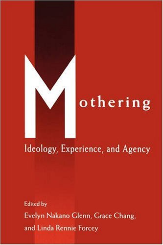 Mothering: Ideology, Experience, and Agency (Perspectives...