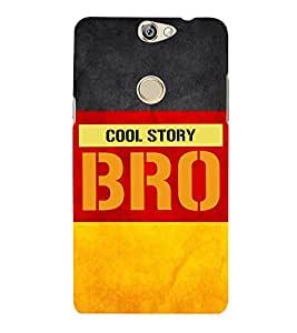 Cool Story Bro 3D Hard Polycarbonate Designer Back Case Cover for Coolpad Max A-8