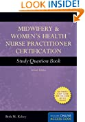 Midwifery  &  Women's Health Nurse Practitioner Certification Study Question Book