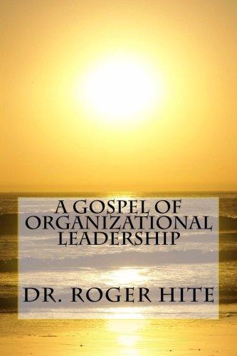 A Gospel of Organizational Leadership
