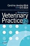 img - for Managing a Veterinary Practice, 2e 2nd Edition by Jevring-Back BVetMeds MRCVS, Caroline, Back MSc, Erik (2006) Paperback book / textbook / text book
