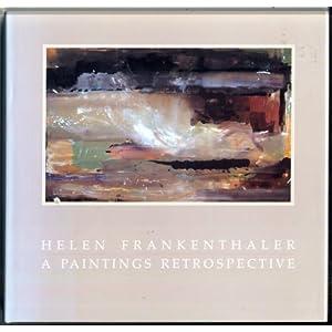 Helen Frankenthaler: A Paintings Retrospective E.A. Carmean