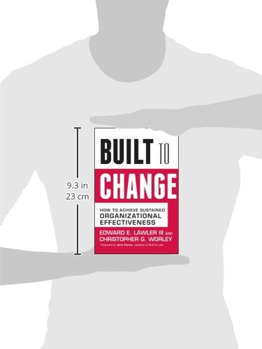 Built for Change: How to Achieve Sustained Organizational Effectiveness