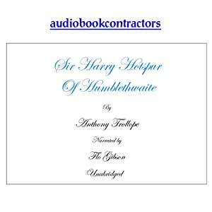 Sir Harry Hotspur of Humblethwaite | [Anthony Trollope]
