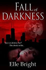 Fall of Darkness (The Chronicles of Darkness)