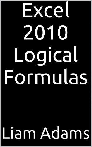Excel 2010 Logical Formulas