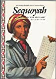 Sequoyah and the Cherokee Alphabet (Alvin Josephy's Biography Series of American Indians) (0382097599) by Robert Cwiklik