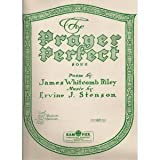The Prayer Perfect: Poem By James Whitcomb Riley Set to Music for Voice and Piano By Oley Speaks