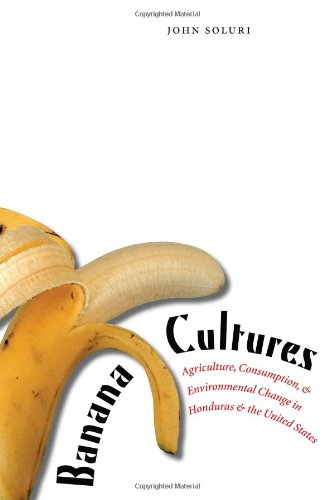 Banana Cultures: Agriculture, Consumption, and...