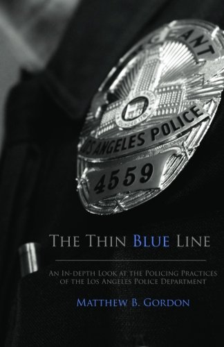 The Thin Blue Line: An In-depth Look at the Policing Practices of the Los Angeles Police Department PDF