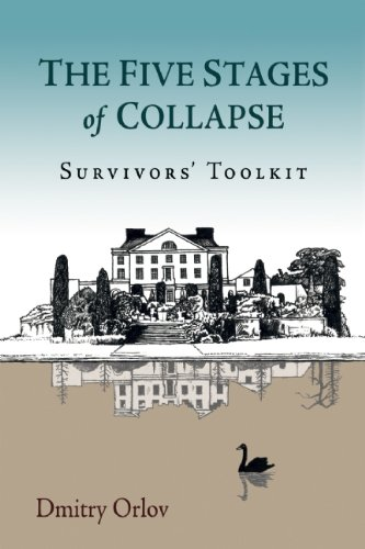The Five Stages of Collapse: Survivors' Toolkit: Dmitry Orlov: 9780865717367: Amazon.com: Books
