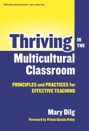Thriving in the Multicultural Classroom: Principles and Practices for Effective Teaching (Multicultural Education (Paper
