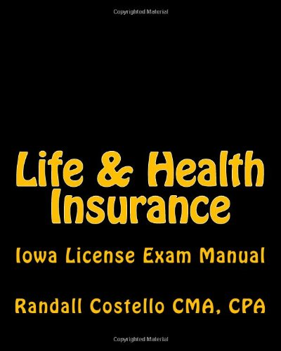 Life & Health Insurance: Iowa License Exam Manual
