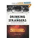 img - for Drinking with Strangers: Music Lessons From a Teenage Bullet Belt [Hardcover] book / textbook / text book