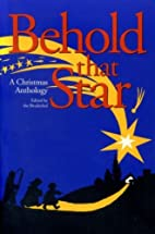 Behold that star : a Christmas anthology by…