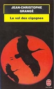 Le Vol des cigognes par Grangé
