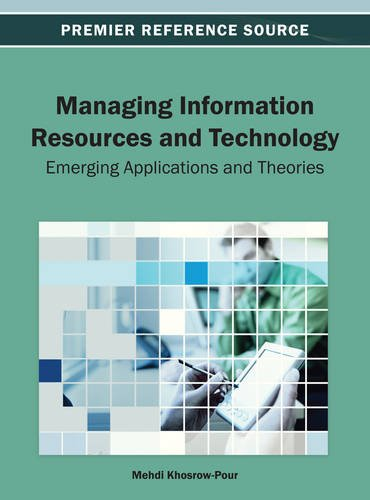 Managing Information Resources and Technology: Emerging Applications and Theories (Premier Reference Source)
