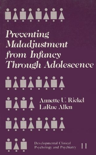 Preventing Maladjustment from Infancy through Adolescence (Developmental Clinical Psychology and Psychiatry)