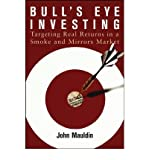 img - for [(Bull's Eye Investing: Targeting Real Returns in a Smoke and Mirrors Market )] [Author: John Mauldin] [May-2004] book / textbook / text book