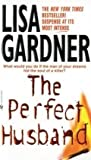 The Perfect Husband (0553576801) by Gardner, Lisa