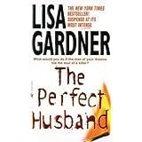 The Perfect Husband: An FBI Profiler Novel ~ Lisa Gardner