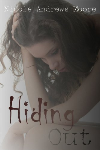 Hiding Out by Nicole Andrews Moore