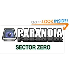 Paranoia - Sector Zero by Allen Varney,&#32;Gareth Hanrahan,&#32;Saul Resnikoff and Jeff Groves