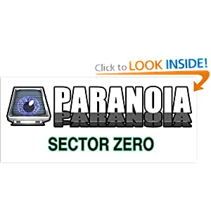 Paranoia - Sector Zero by Allen Varney, Gareth Hanrahan, Saul Resnikoff and Jeff Groves