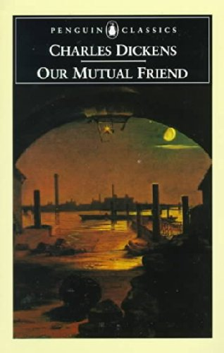 Our Mutual Friend (Penguin Classics)