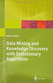 Data Mining And Knowledge Discovery With Evolutionary Algorithms (Natural Computing Series)