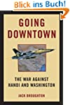 Going Downtown: The War Against Hanoi...