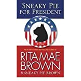 [(Sneaky Pie for President)] [by: Rita Mae Brown]