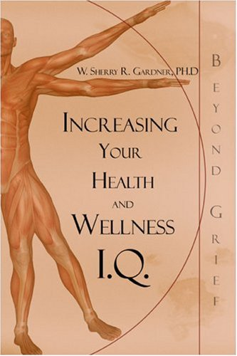 Increasing Your Health and Wellness I.Q.: Beyond Grief