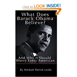 What Does Barack Obama Believe? Michael Patrick Leahy