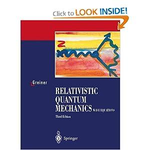Relativistic Quantum Mechanics. Wave Equations Walter Greiner